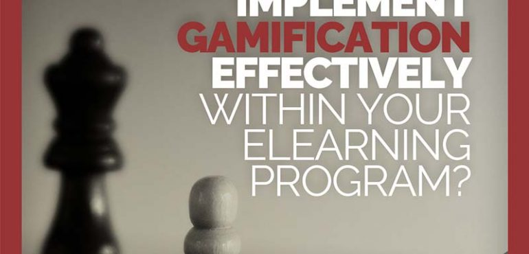 How can you implement gamification effectively within your elearning program?