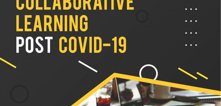 the role of collaborative learning post covid19