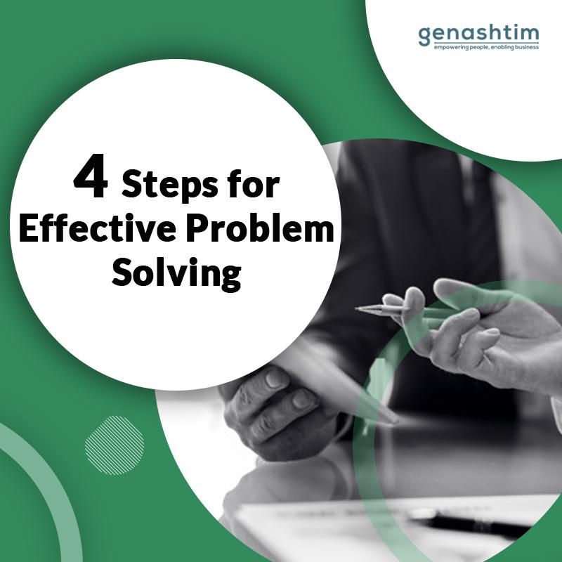 4 steps for effective problem solving